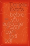 Before You Suffocate Your Own Fool Self – Danielle Evans