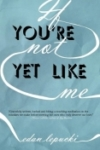 If You're Not Yet Like Me – Edan Lepucki