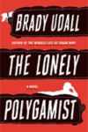 The Lonely Polygamist – Brady Udall
