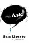 The Ask – Sam Lipsyte