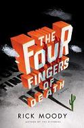 The Four Fingers of Death – Rick Moody