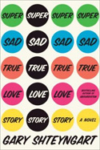 Super Sad True Love Story – Gary Shteyngart