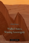 Walled States, Waning Sovereignty – Wendy Brown