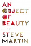 An Object of Beauty – Steve Martin