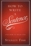How to Write a Sentence – Stanley Fish