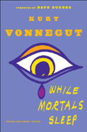 While Mortals Sleep – Kurt Vonnegut
