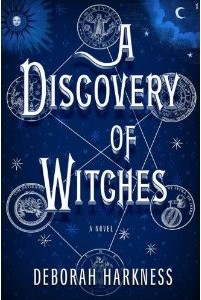 A Discovery of Witches – Deborah Harkness