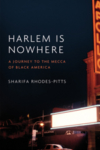 Harlem Is Nowhere- Sharifa Rhodes-Pitts