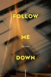 Follow Me Down – Kio Stark
