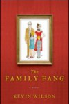 The Family Fang – Kevin Wilson