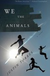 We The Animals – Justin Torres