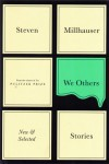 We Others – Steven Millhauser