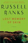 Lost Memory of Skin – Russell Banks
