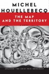 The Map and the Territory – Michel Houellbecq
