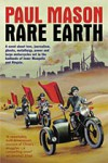 Rare Earth – Paul Mason