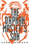 The Orphan Master's Son – Adam Johnson