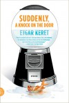 Suddenly, a Knock on the Door – Etgar Keret