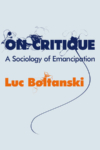On Critique – Luc Boltanski