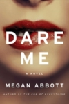 Dare Me – Megan Abbott