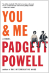 You & Me – Padgett Powell