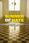 Summer of Hate – Chris Kraus