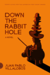 Down the Rabbit Hole – Juan Pablo Villalobos
