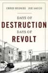 Days of Destruction, Days of Revolt – Chris Hedges and Joe Sacco