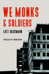 We Monks and Soldiers – Lutz Bassmann