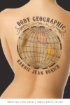 Body Geographic – Barrie Jean Borich