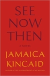 See Now Then – Jamaica Kincaid