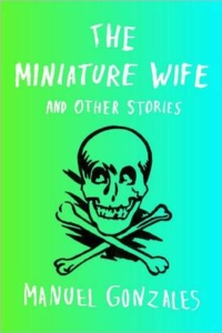 The Miniature Wife – Manuel Gonzales