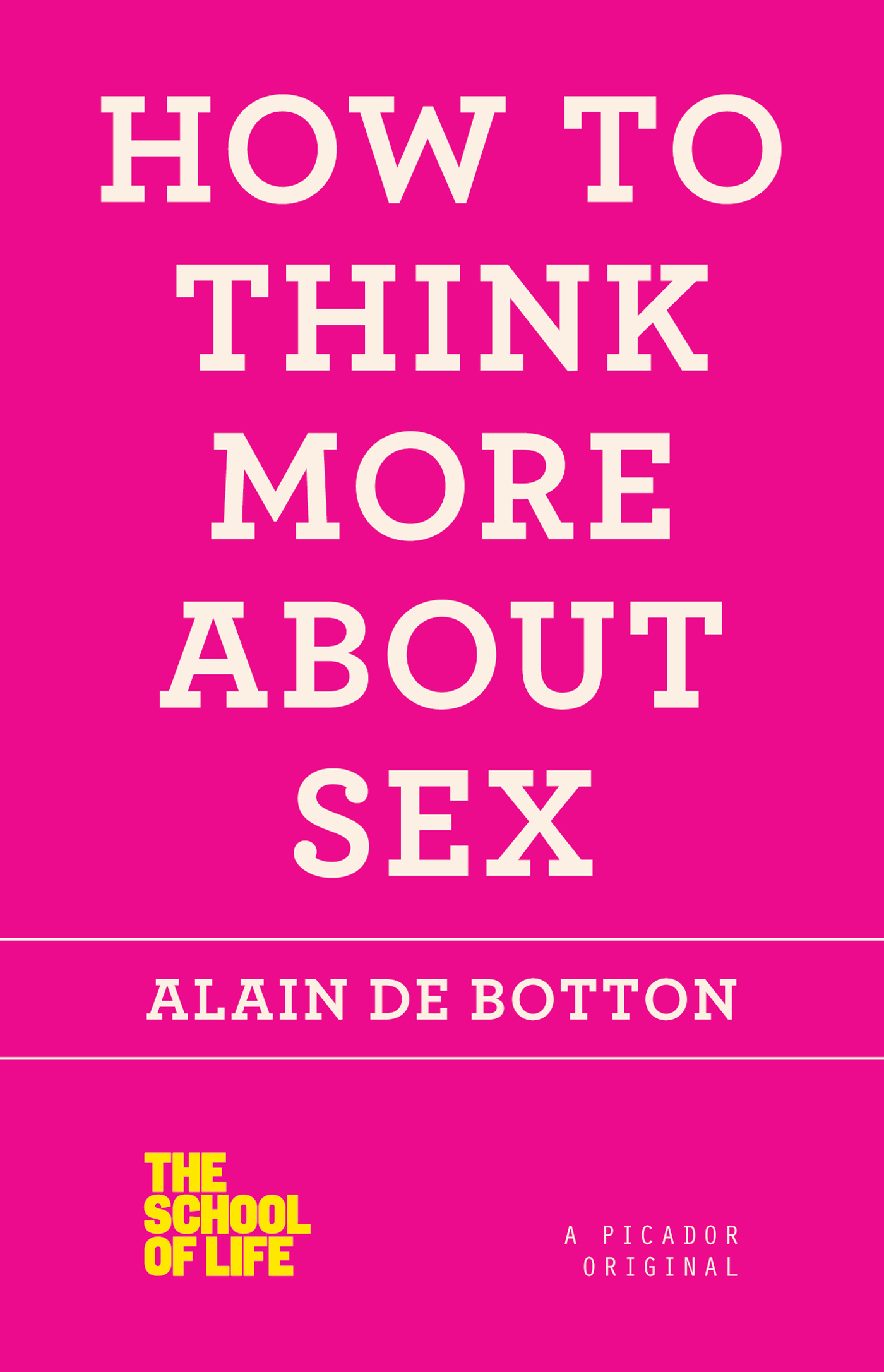 How To Think More About Sex – Alain De Botton