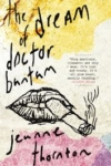 The Dream of Doctor Bantam – Jeanne Thornton