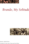 Brando, My Solitude – Arno Bertina