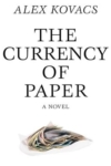 The Currency of Paper – Alex Kovacs