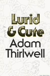 Adam Thirlwell Lurid & Cute cover