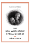 The Boy Who Stole Attilas Horse cover