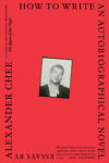 how to write an autobiographical novel alexander chee cover