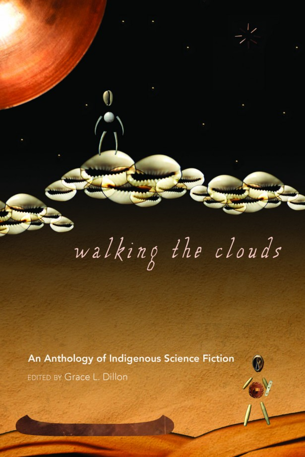 "[Image: Cover art of Walking the Clouds by Elizabeth Lameman and is entitled Above the Clouds. Image is of a figure standing on orange dunes near to a long, brown canoe against a sandy yellow backdrop next to the words ""An Anthology of Indigenous Science Fiction edited by Grace Dillon.]"