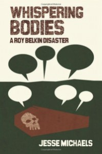 jesse-michaels-whispering-bodies-a-roy-belkin-disaster-book