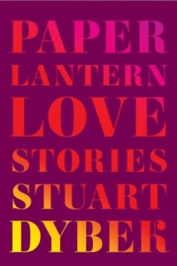 Paper Lantern: Love Stories by Stuart Dyber