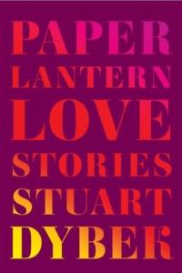 Paper Lantern: Love Stories by Stuart Dyber