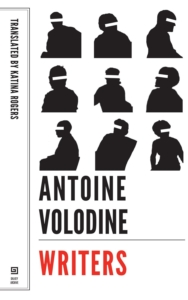 Writers by Antoine Volodine