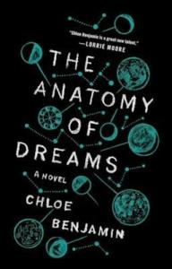The Anatomy of Dreams by Chloe Benjamin