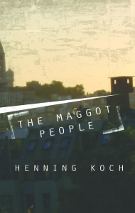 Koch The Maggot People