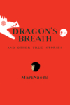 Dragon's Breath by MariNaomi