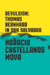Revulsion Horacio Castellanos Moya cover