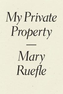 My Private Property Mary Ruefle cover
