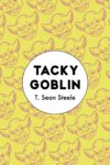 tacky goblin t sean steele cover