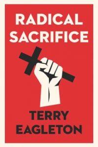 Terry Eagleton Radical Sacrifice cover